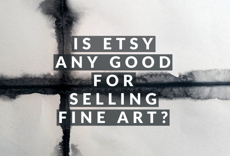 Is Etsy any good for selling fine art?