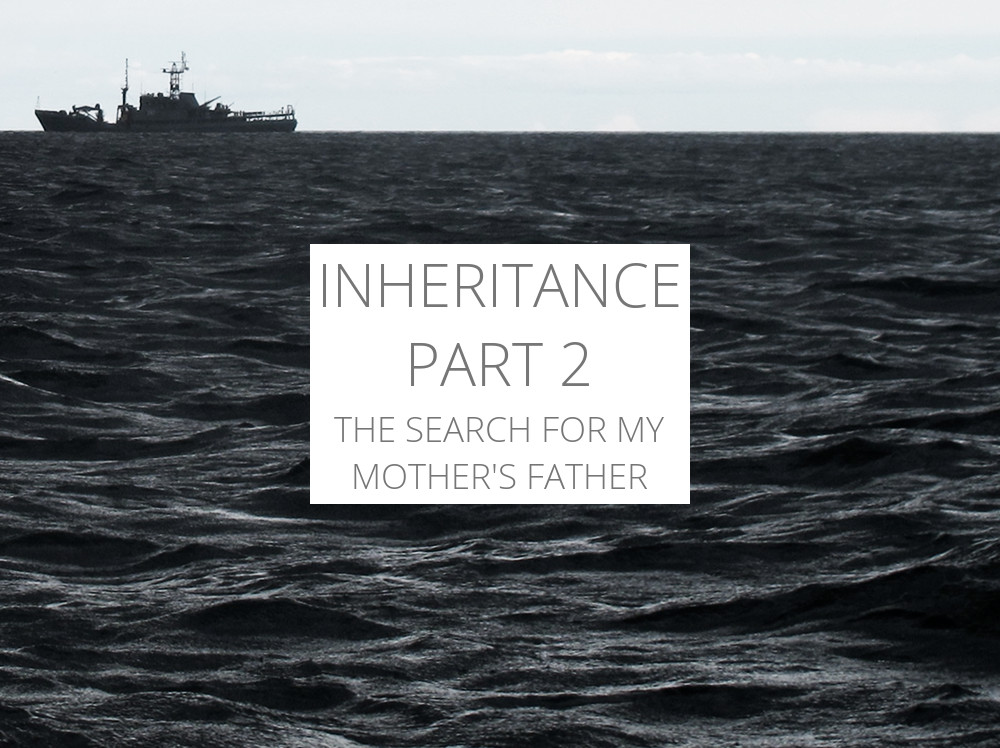 Inheritance: The Search For My Mother's Father – Part 2