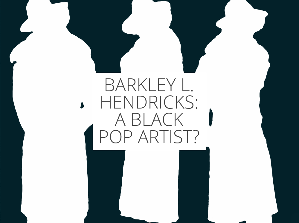 Barkley L. Hendricks: A Black Pop Artist?