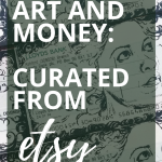 Artworks about money, selected from Etsy - perfect gifts for personal finance fans!