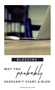 Lots of people may be telling you to start your own blog, but think carefully about the pros and cons. Here are some reasons why you shouldn't start a blog.