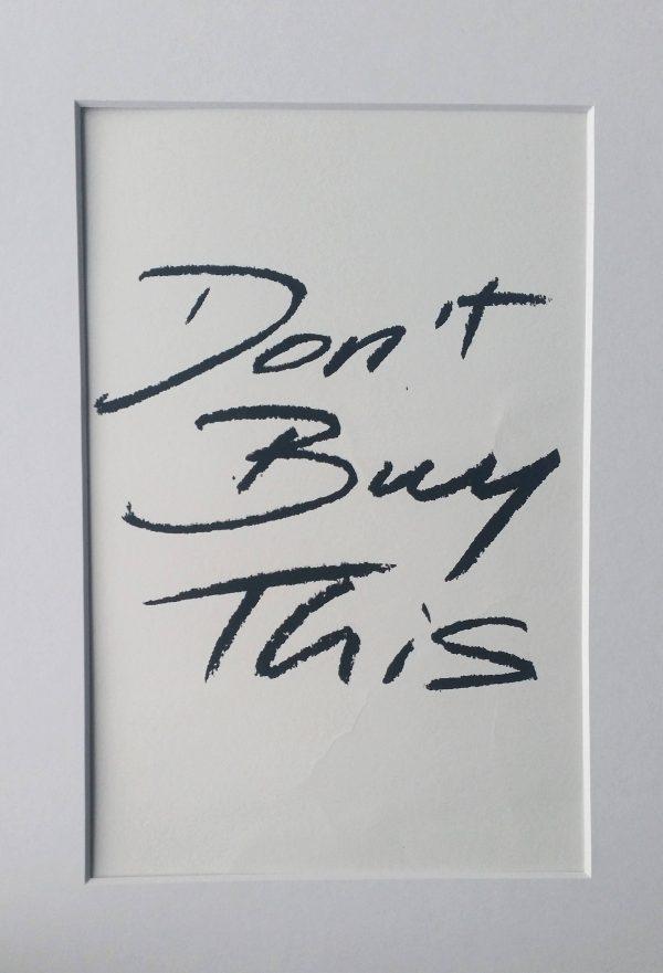 Don't Buy This 3/5. Screen print, 2016