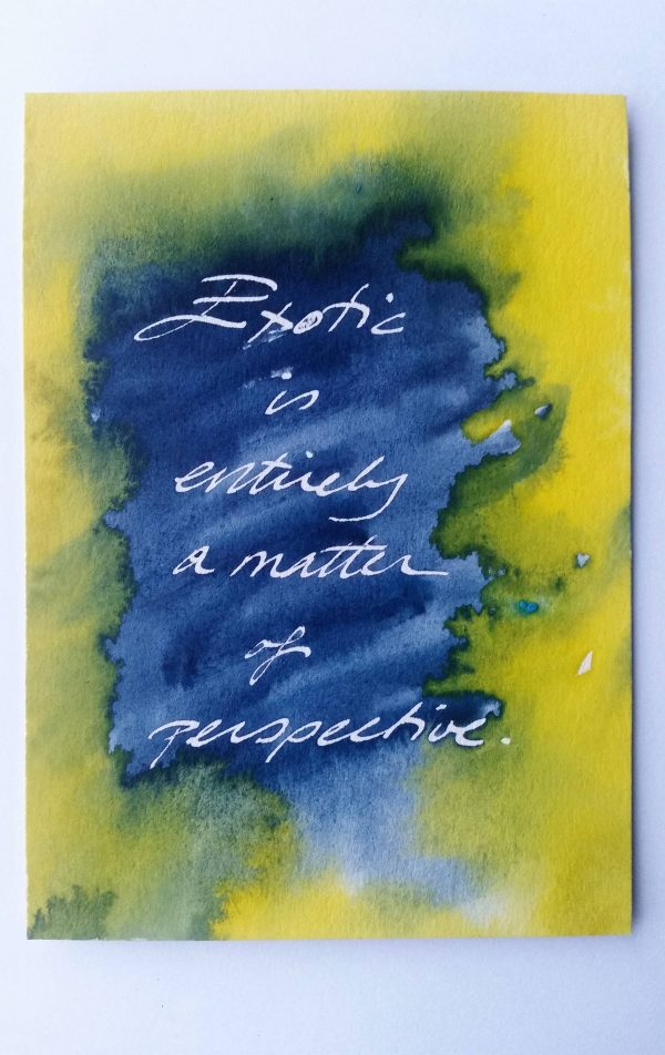 Exotic 6/12 Watercolour on paper, 2014. Exotic is a series of 12 blue and yellow prints. Handwritten text art. This piece is the sixth of the twelve prints.