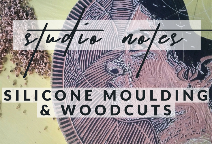 Studio Notes Silicone Moulding And Woodcuts