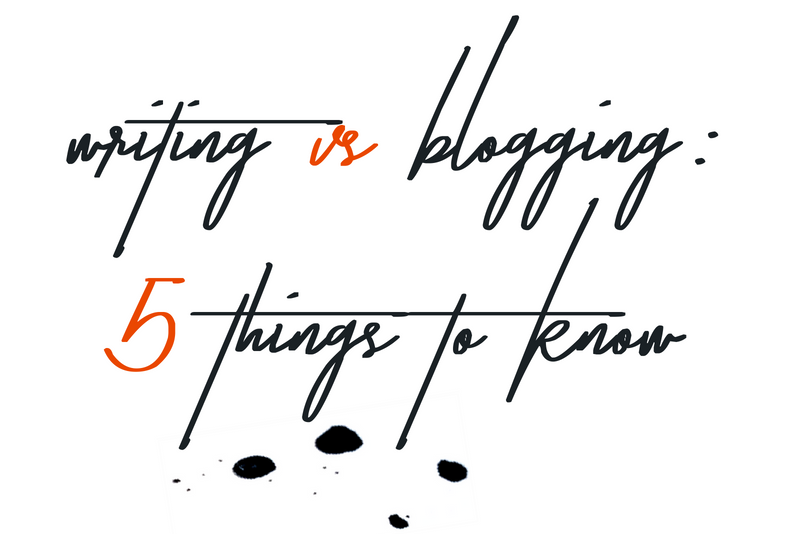 writing vs blogging: 5 things to know.