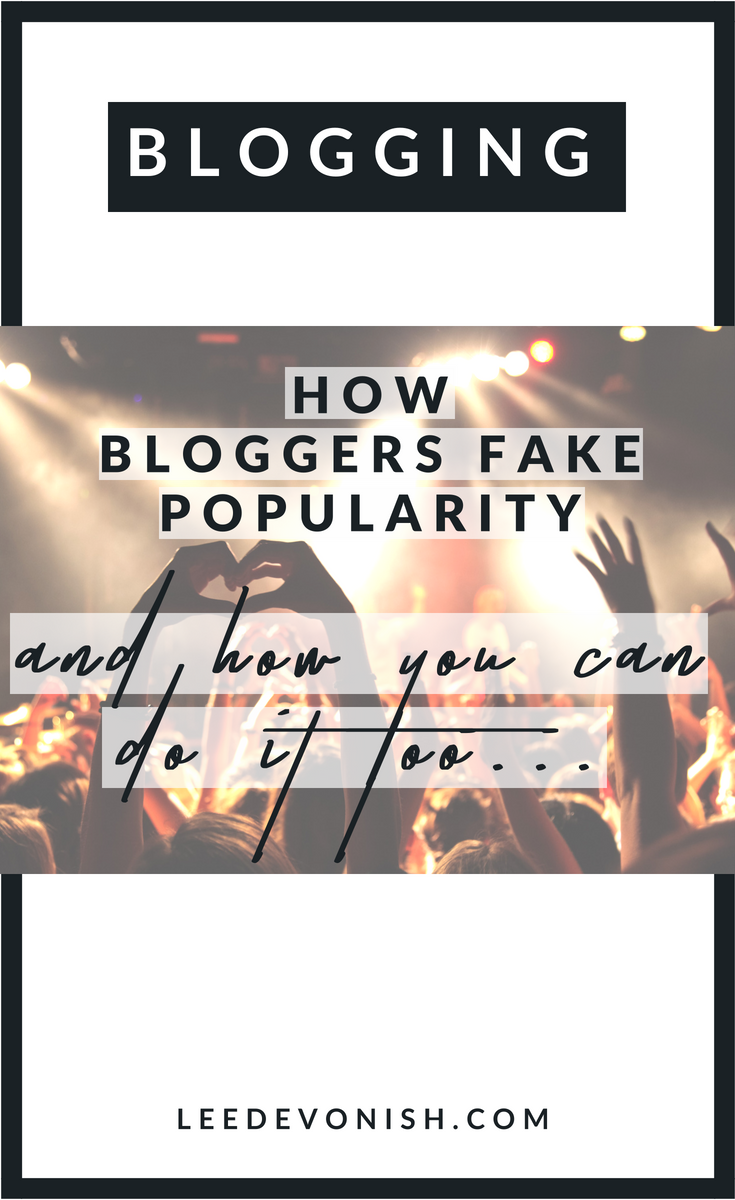 How bloggers fake popularity, and how you can do it too... although you might not want to.