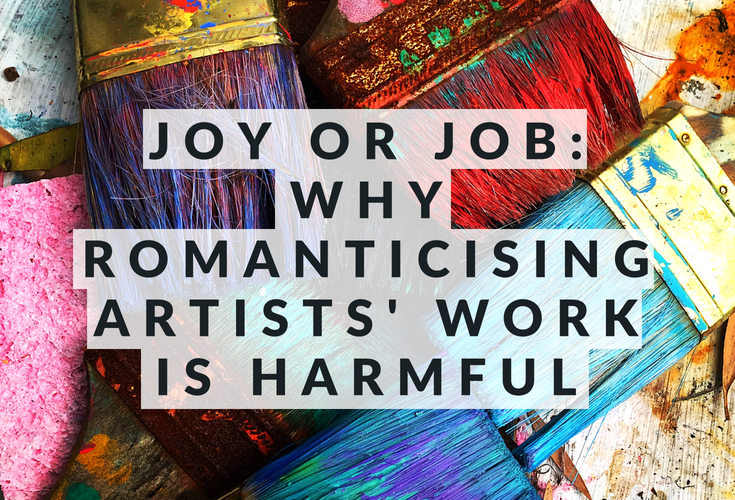 Are we hurting artists when we think of making art as more of a joy than a job?
