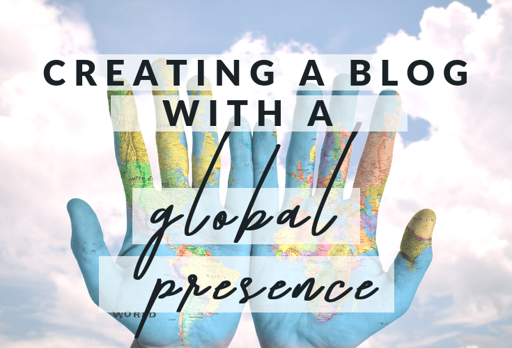 Creating a blog with a global presence.