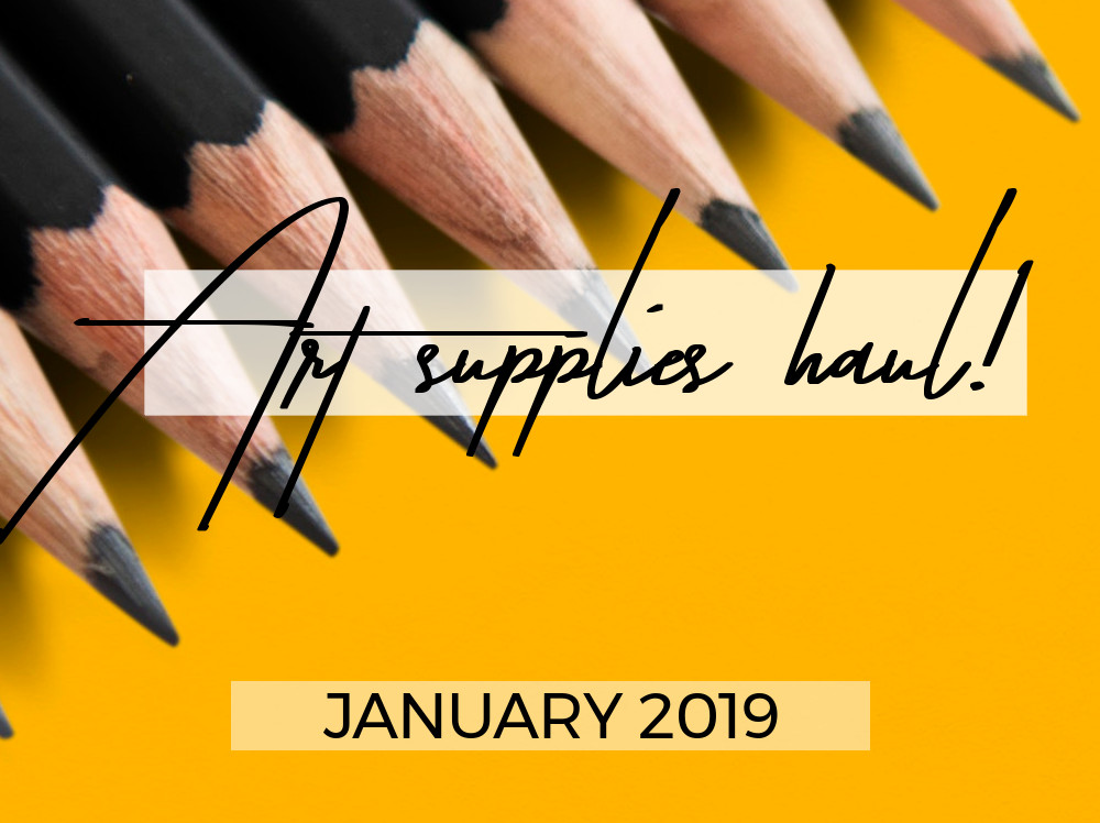 Art Supplies Haul – January 2019