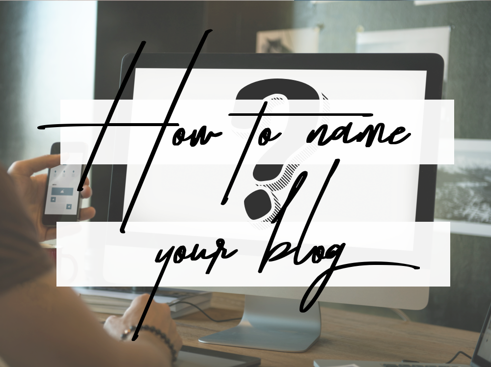 How to name your blog without sounding like a fool.