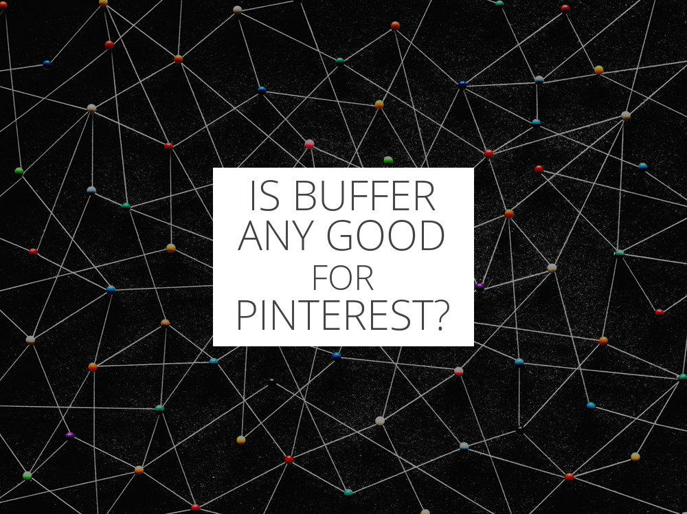 Is Buffer any good for Pinterest?