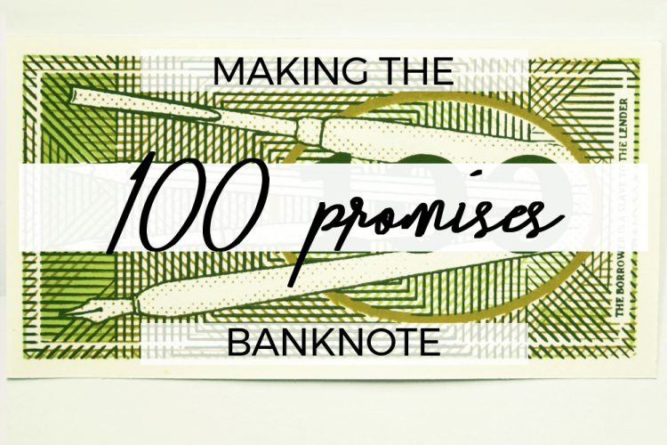 100 promises - making the banknote