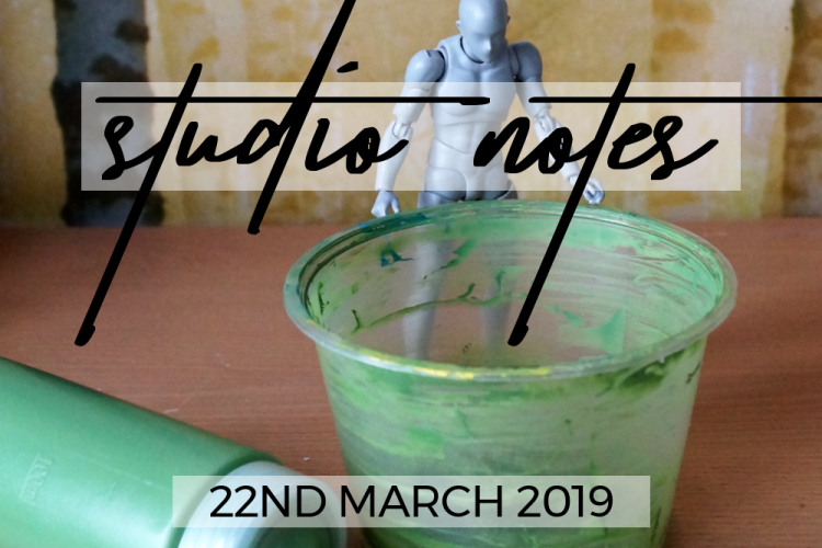Studio Notes 22/03/19