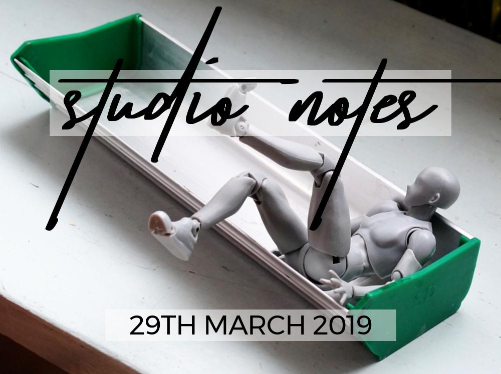 Studio Notes 29/03/19