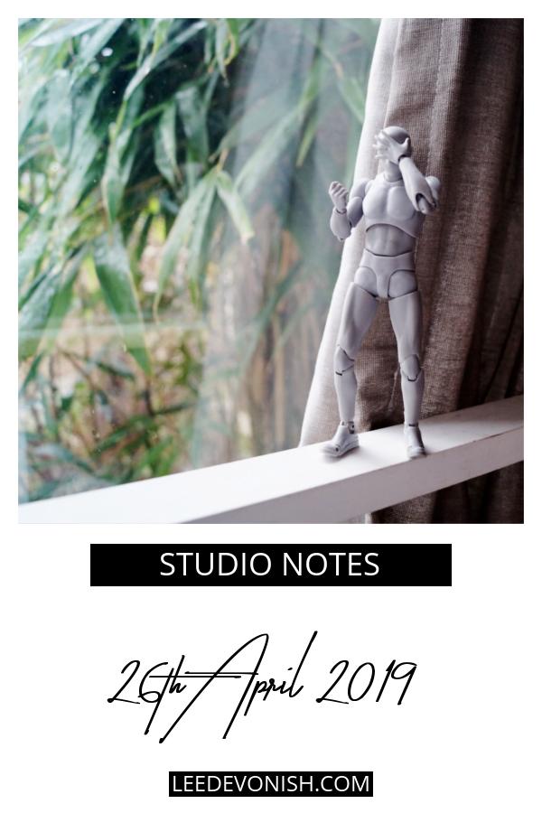 Studio Notes 26/04/19
