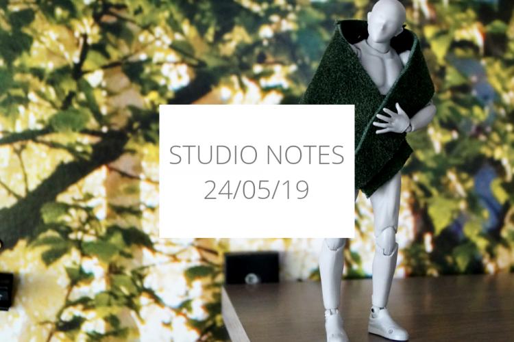 Studio Notes 24/05/19