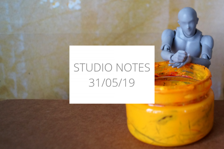 Studio Notes 31/05/19