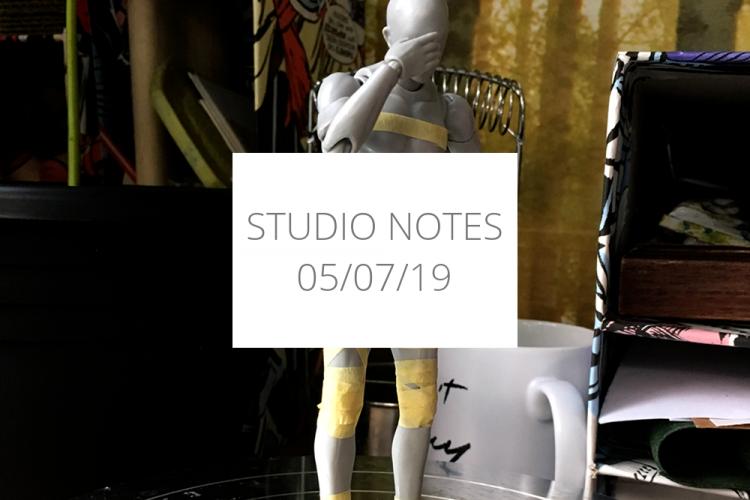 Studio Notes 05/07/19