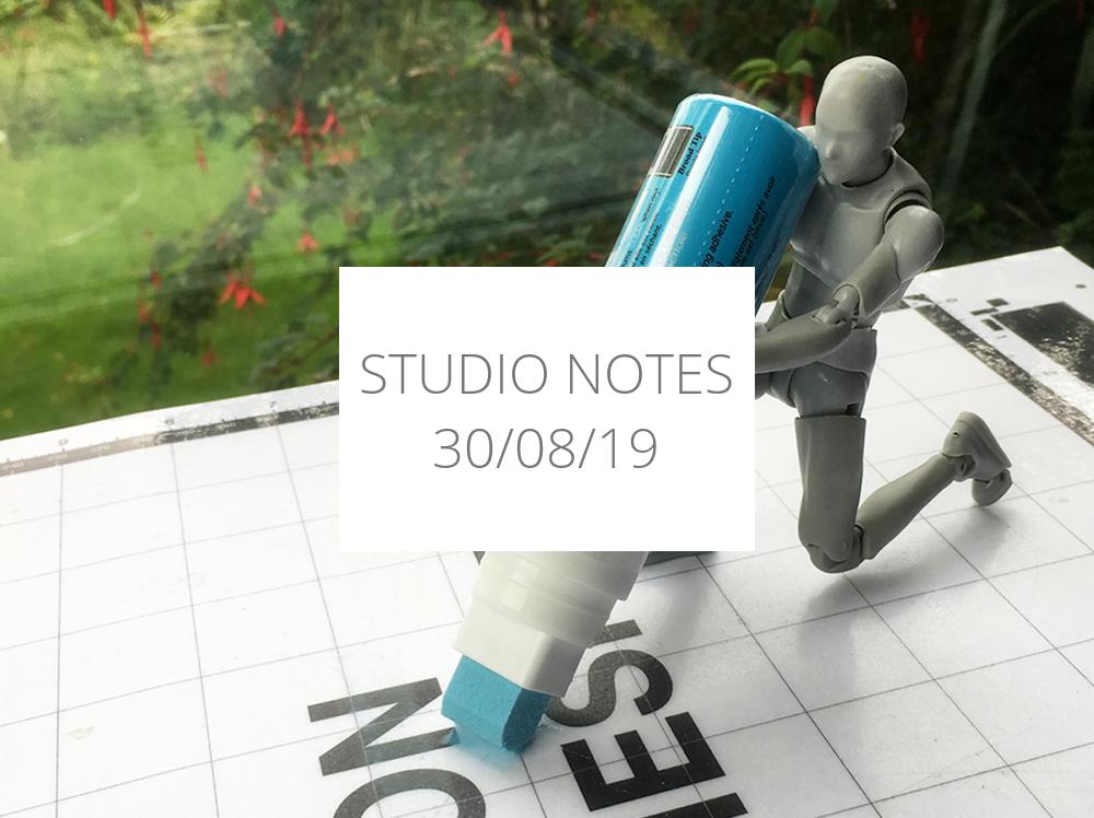 Studio Notes 30/08/19