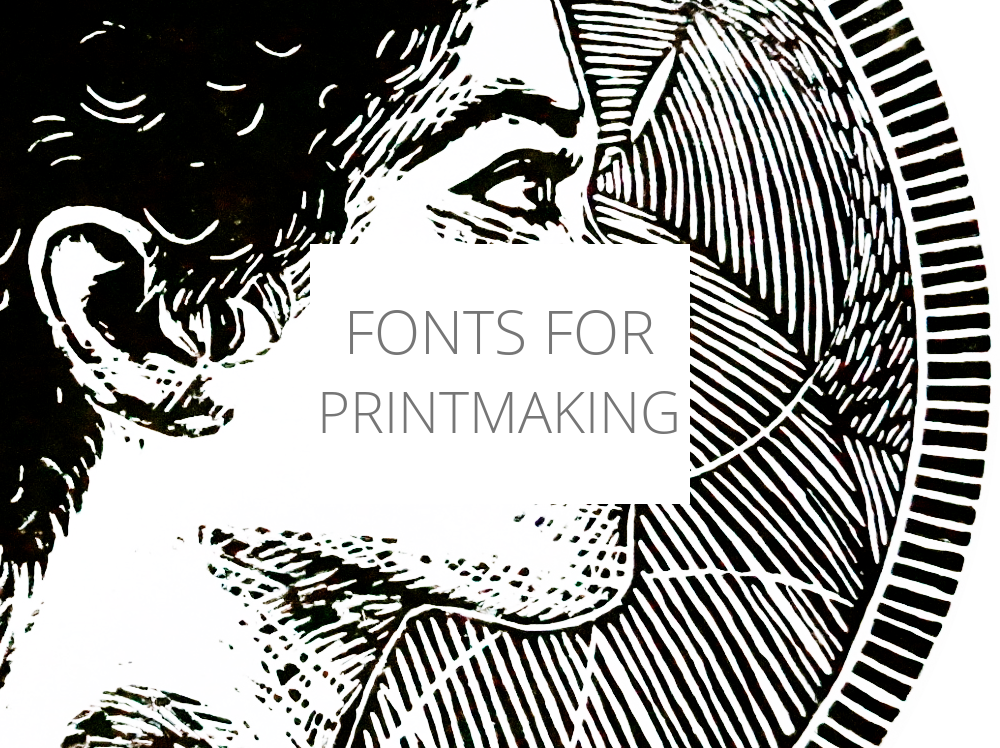 Typefaces for artists: fonts for printmaking