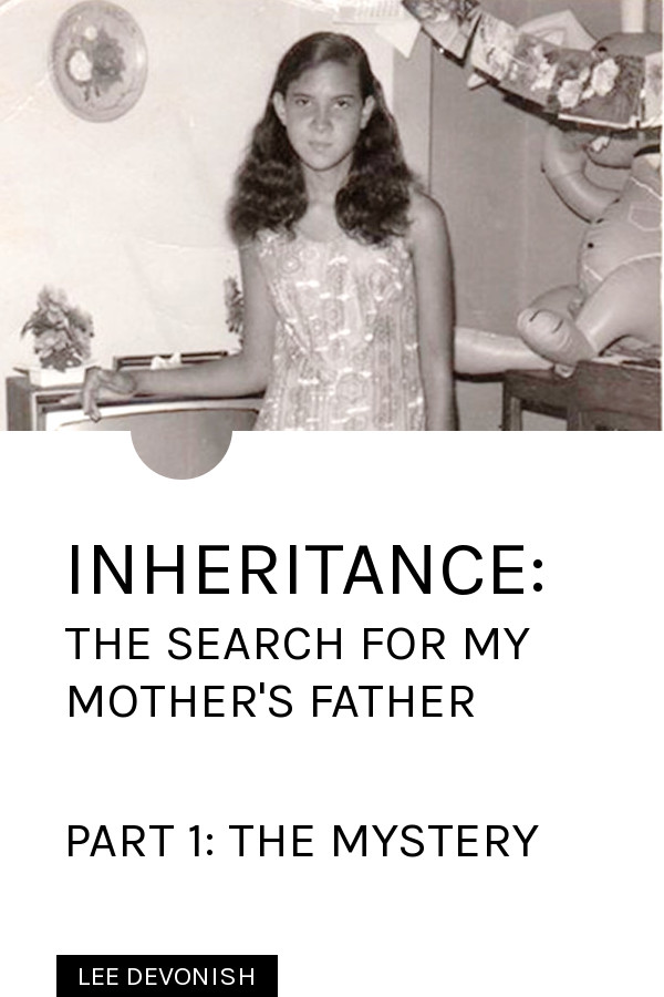 Inheritance: the search for my mother's father. Part 1