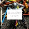 Studio Notes 18/10/19
