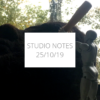 Studio Notes 25/10/19