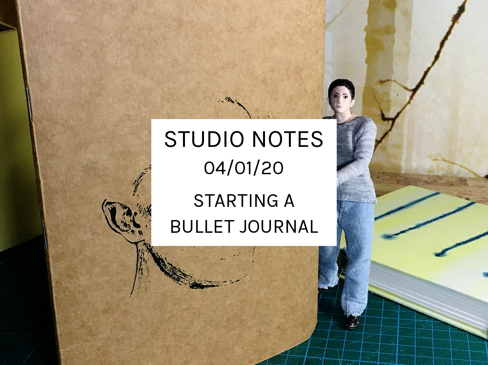 Studio Notes 04/01/20 – Starting A Bullet Journal
