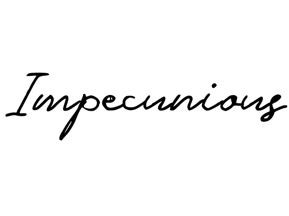 Impecunious etymology and meaning
