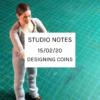 Studio Notes 15/02/20 - designing coins