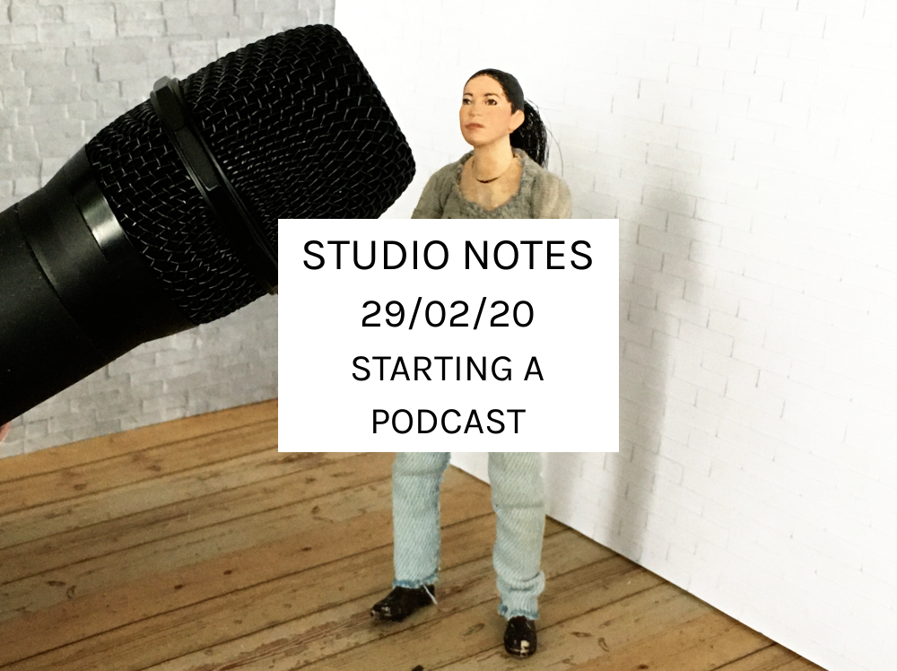 Studio Notes 29/02/20 - starting a podcast