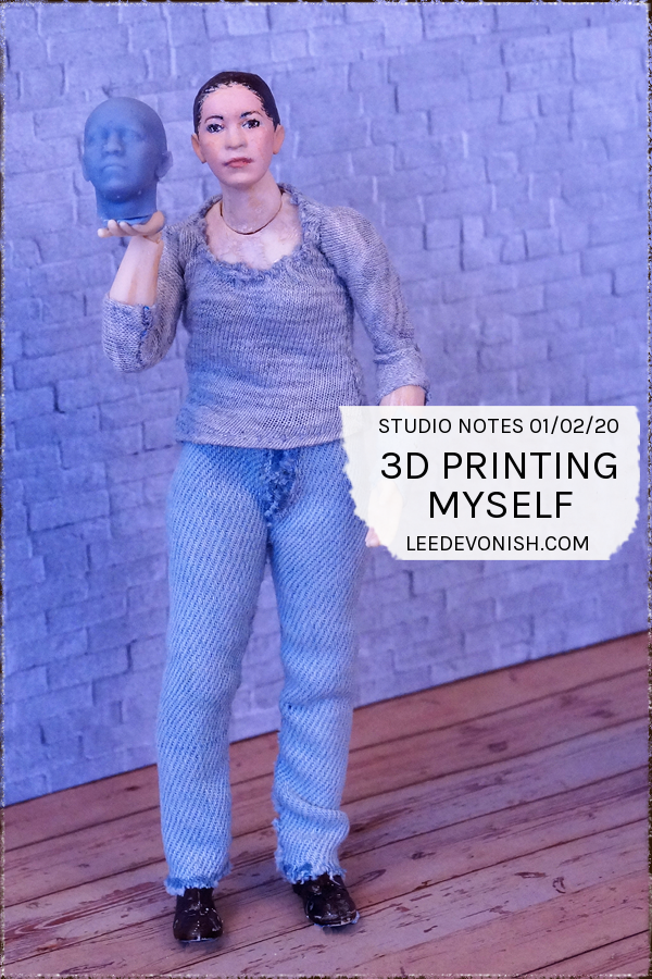Studio Notes 01/02/20 - 3D printing myself