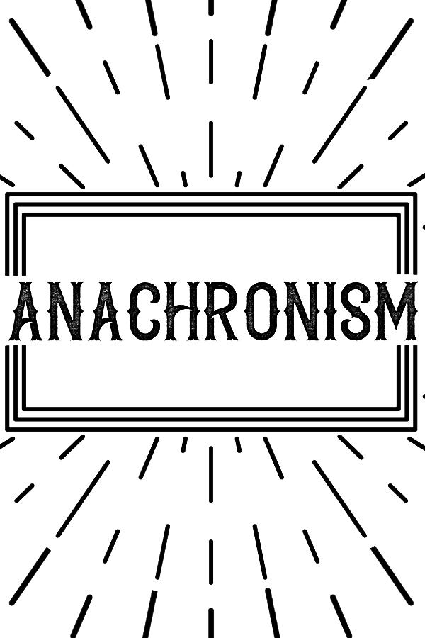 anachronism definition and etymology.