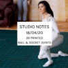 Studio Notes 18/04/20 - 3d printed ball and socket joints