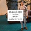 Studio Notes 02/05/20 - making animation tests
