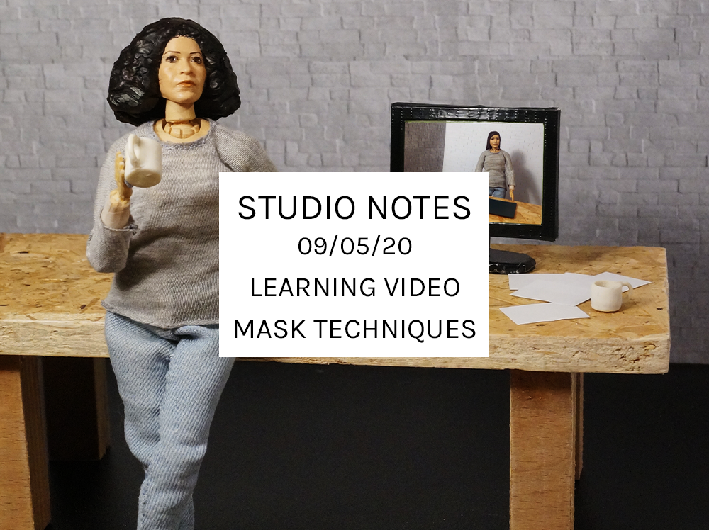Studio Notes 09/05/20 - learning video mask techniques.