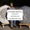 Studio Notes 30/05/20-casting an aluminium coin