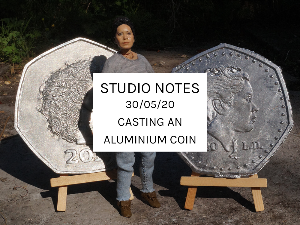 Studio Notes 30/05/20-casting an aluminium coin