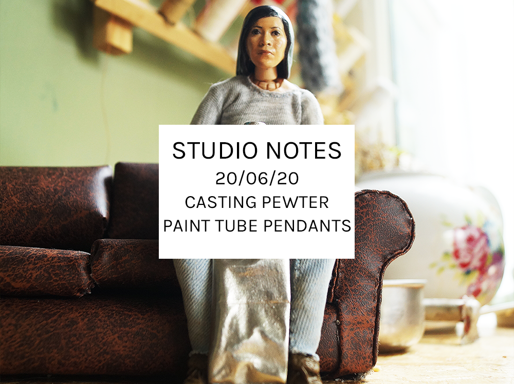 Studio Notes 20/06/20 – Casting Pewter Paint Tube Pendants