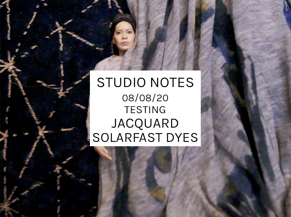 Studio Notes 08/08/20 – Testing Jacquard Solarfast Dyes