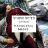 Studio Notes 22/08/20 - Making face masks