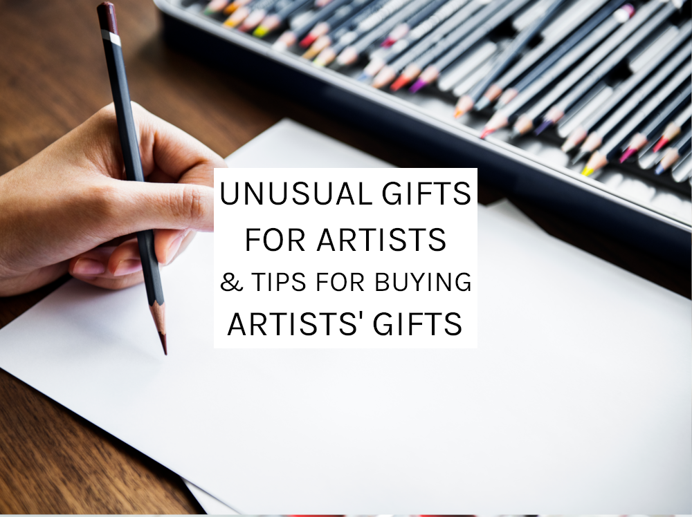 Unusual Gifts For Artists & Tips For Buying Artists' Gifts